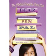 Dear Pen Pal: The Mother-Daughter Book Club by Heather Vogel Frederick