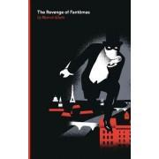 The Revenge of Fantomas: A Fantomas Detective Novel