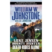 Death Rides Alone by J. A. Johnstone