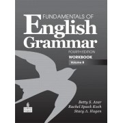 Fundamentals of English Grammar Workbook: Volume B by Betty Schrampfer Azar
