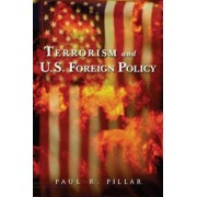 Terrorism and U.S. Foreign Policy by Paul Pillar