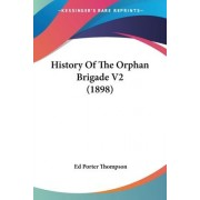 History of the Orphan Brigade V2 (1898) by Ed Porter Thompson