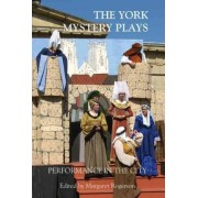The York Mystery Plays: Performance in the City by Margaret Rogerson