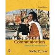 Interpersonal Communication by Shelley D. Lane
