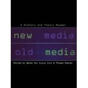 New Media, Old Media by Wendy Hui Kyong Chun