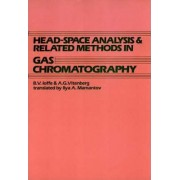 Head-space Analysis and Related Methods in Gas Chromatography by B. V. Ioffe