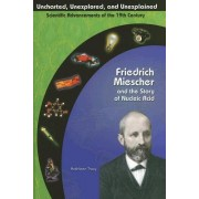 Friedrich Meischer and the Story of Nucleic Acid by Kathy Tracy