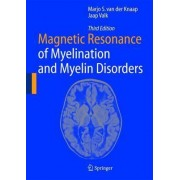 Magnetic Resonance of Myelination and Myelin Disorders by Marjo S. Van Der Knaap