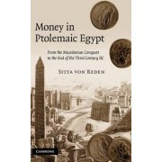 Money in Ptolemaic Egypt by Sitta Von Reden