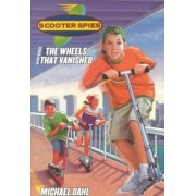 The Wheels That Vanished by Michael S. Dahl