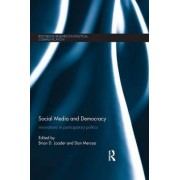 Social Media and Democracy by Brian D. Loader