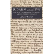 Judaism Without Jews: Philosemitism and Christian Polemic in Early Modern England
