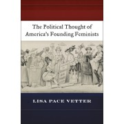 The Political Thought of Americaas Founding Feminists