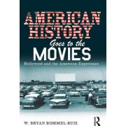 American History Goes to the Movies by W. Bryan Rommel-ruiz