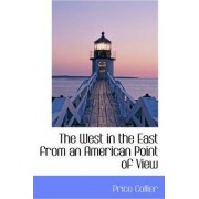 The West in the East from an American Point of View by Price Collier
