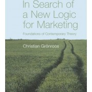 In Search of a New Logic for Marketing by Christian Gronroos