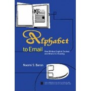 Alphabet to Email by Naomi S. Baron