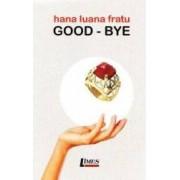 Good-Bye - Hana Luana Fratu