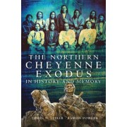 The Northern Cheyenne Exodus in History and Memory by James N Leiker