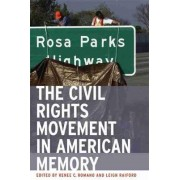 The Civil Rights Movement in American Memory by Renee Romano