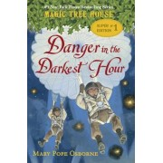 Magic Tree House Super Edition #1: Danger in the Darkest Hour by Mary Pope Osborne