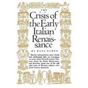 Crisis of the Early Italian Renaissance by Hans Baron