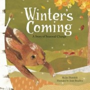 Winter's Coming: A Story of Seasonal Change by Jan Thornhill