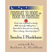Midnight to Noon = Noon to Midnight by Sandra J Hookham