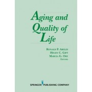 Aging and Quality of Life by Ronald P. Abeles