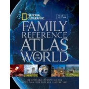 National Geographic Family Reference Atlas Of The World, Fourth Edition by National Geographic