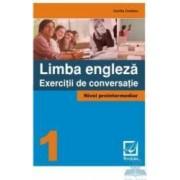 Limba engleza. Exercitii de conversatie 1 nivel preintermediar - Cecilia Croitoru