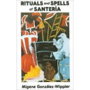 Rituals and Spells of Santeria by Migene Gonzalez-Wippler