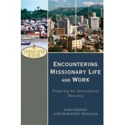 Encountering Missionary Life and Work by Tom Steffen