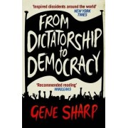 From Dictatorship to Democracy by Gene Sharp