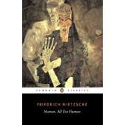 Human, All Too Human by Friedrich Wilhelm Nietzsche