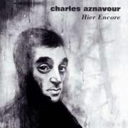 Charles Aznavour - Hier Encore (0724383496624) (1 CD)