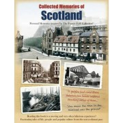 Collected Memories of Scotland by The Francis Frith Collection