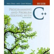 Programming and Problem Solving with C++: Brief Edition by Nell Dale