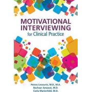 Motivational Interviewing for Clinical Practice by Petros Levounis