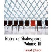 Notes to Shakespeare Volume III by Samuel Johnson