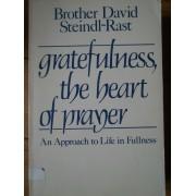 Gratefulness, The Heart Of Prayer - Brother David Steindl-rast