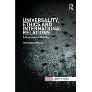 Universality, Ethics and International Relations by Veronique Pin-Fat