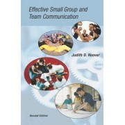 Effective Small Group and Team Communication by Judith D. Hoover