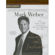 Always in Fashion: From Clerk to CEO Lessons for Success in Business and in Life