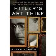 Hitler's Art Thief by Susan Ronald