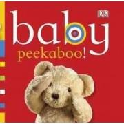 Baby: Peekaboo! by DK Publishing