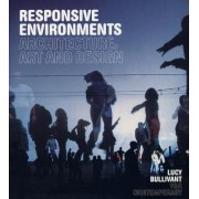 Responsive Environments by Lucy Bullivant