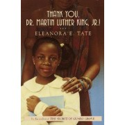 Thank You, Dr. Martin Luther King, Jr.! by Eleanora E Tate Tate