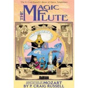 The Magic Flute: v. 1 by P. Craig Russell