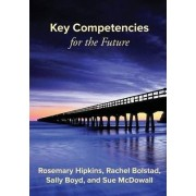Key Competencies for the Future by Rosemary Hipkins